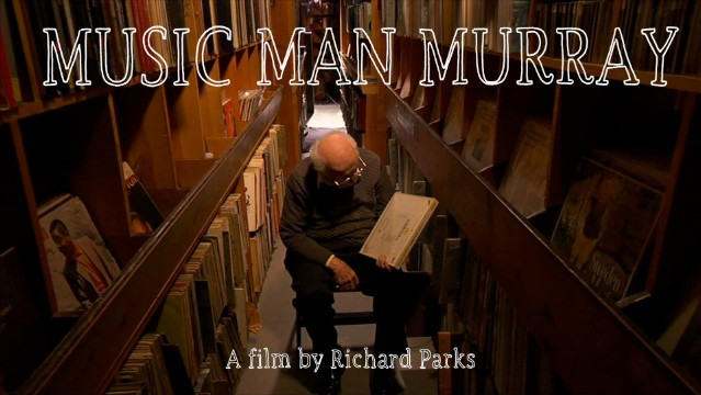 Music Man Murray: A Film By Richard Parks