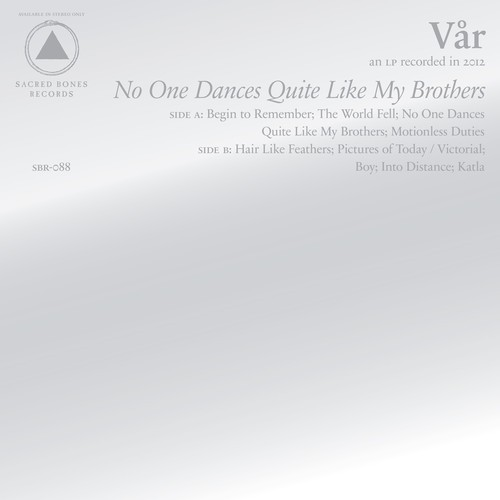 Vår - No One Dances Quite Like My Brothers