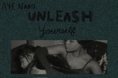 Aye Nako - Unleash Yourself