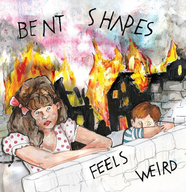Bent Shapes - Feels Weird