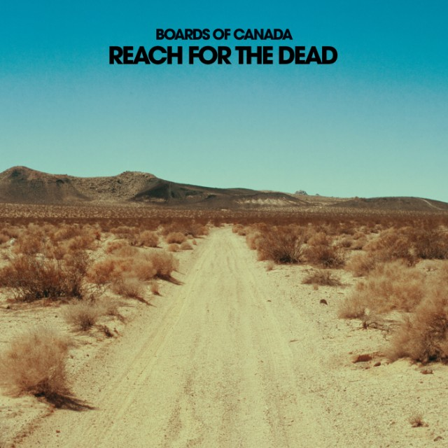 """Boards Of Canada - """"Reach For The Dead"""""""