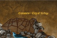 Backtrack: Castanets <em>City Of Refuge</em>