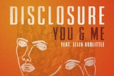 "Disclosure - ""You & Me"" (Feat. Eliza Doolittle) (Toro Y Moi Remix)"""