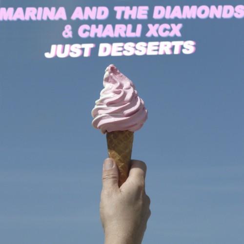 Marina And The Diamonds & Charli XCX - Just Desserts