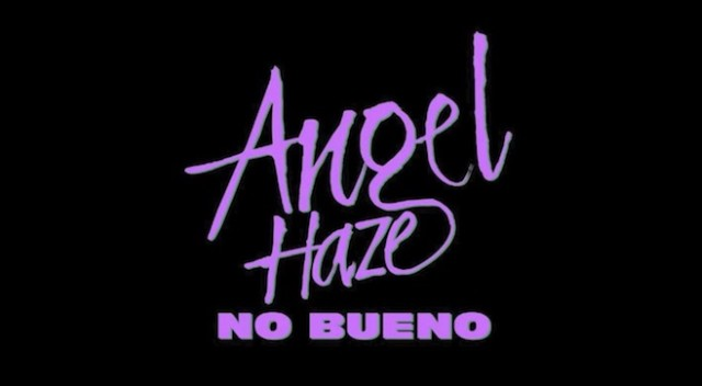 "Angel Haze - ""No Bueno"""