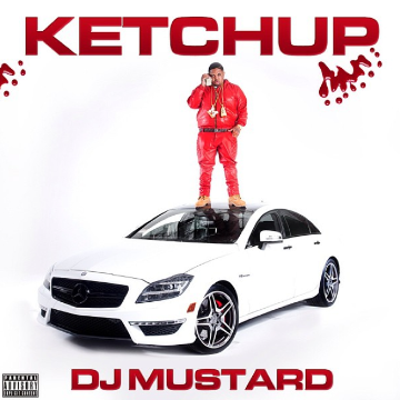 DJ Mustard - Ketchup