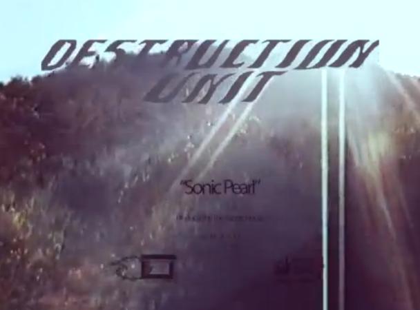 """Destruction Unit - """"Sonic Pearl"""" Video"""