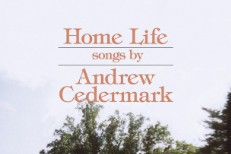 Stream Andrew Cedermark <em>Home Life</em>