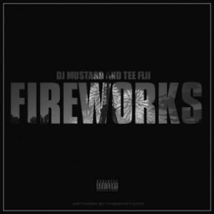 DJ Mustard & TeeFlii - Fireworks