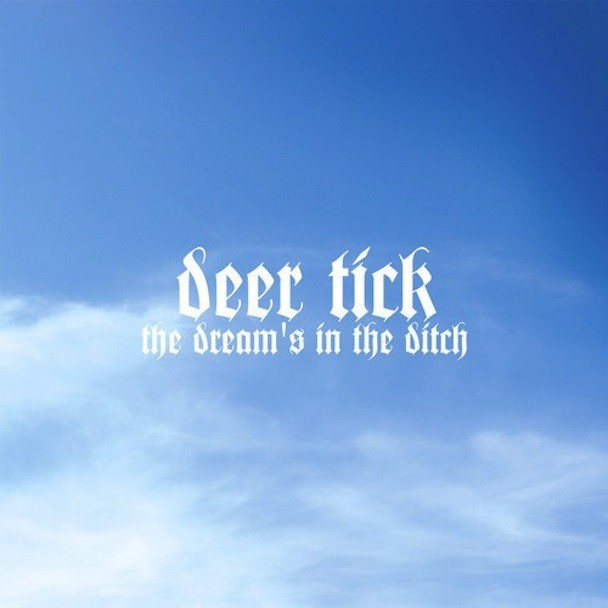 DeerTick_TheDreamsInTheDitch