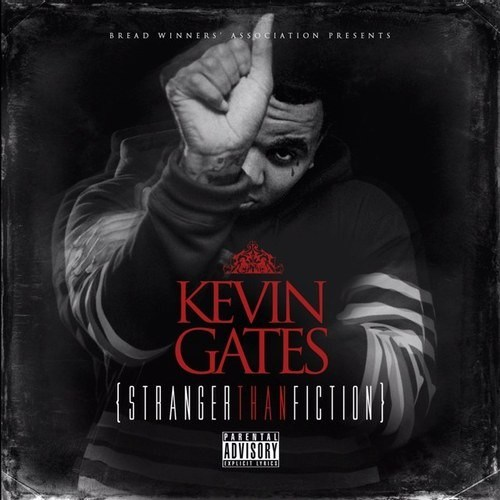 Kevin Gates - Stranger Than Fiction