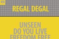 """Regal Degal – """"Unseen"""""""