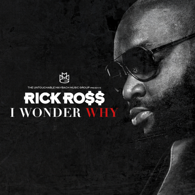 "Rick Ross - ""I Wonder Why"""
