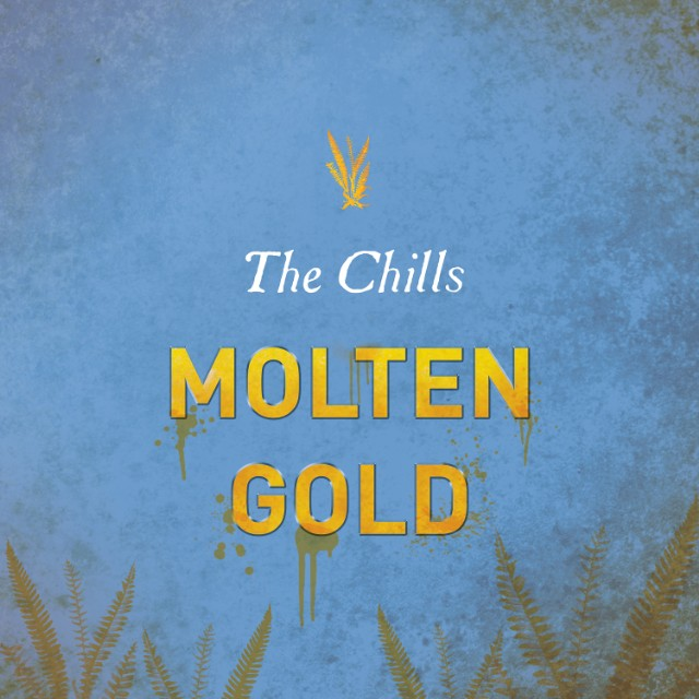 "The Chills - ""Molten Gold"""