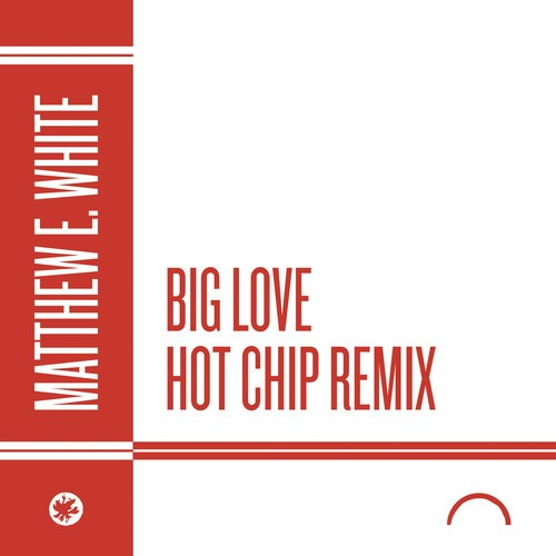 "Matthew E. White - ""Big Love (Hot Chip Remix)"""
