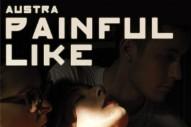 """Austra – """"Painful Like (XXXY Remix)"""""""