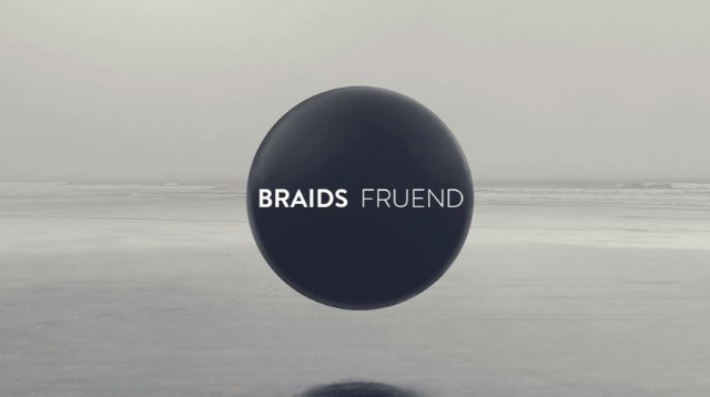 "Braids - ""Fruend"""