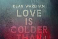 """Dean Wareham – """"Love Is Colder Than Death"""""""