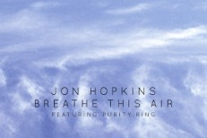 "Jon Hopkins – ""Breathe This Air"" (Feat. Purity Ring)"