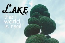 LAKE_TheWorldIsReal_608x608.jpg