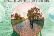 "Lee Ranaldo And The Dust – ""Lecce, Leaving"""
