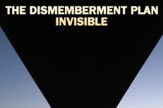 "The Dismemberment Plan – ""Invisible"""