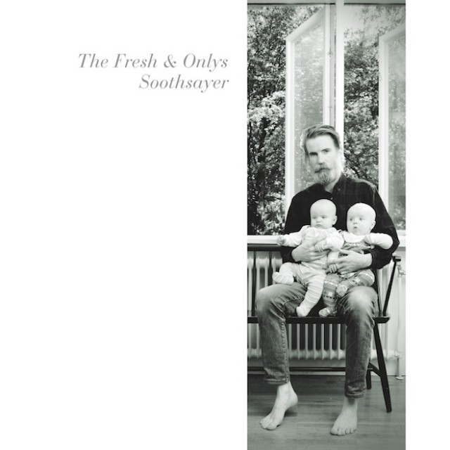 The Fresh And Onlys - Soothsayer