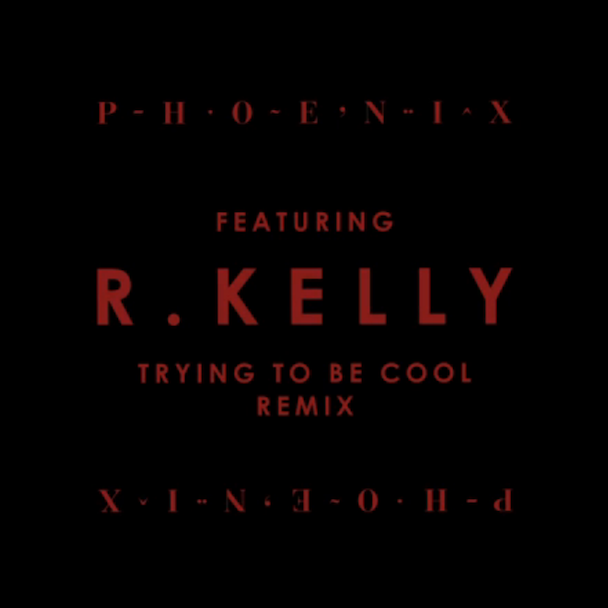 "Phoenix - ""Trying To Be Cool (R. Kelly Remix)"""