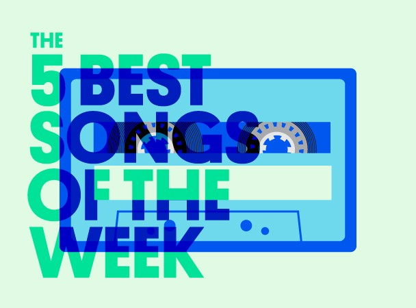 5 Best Songs Of The Week