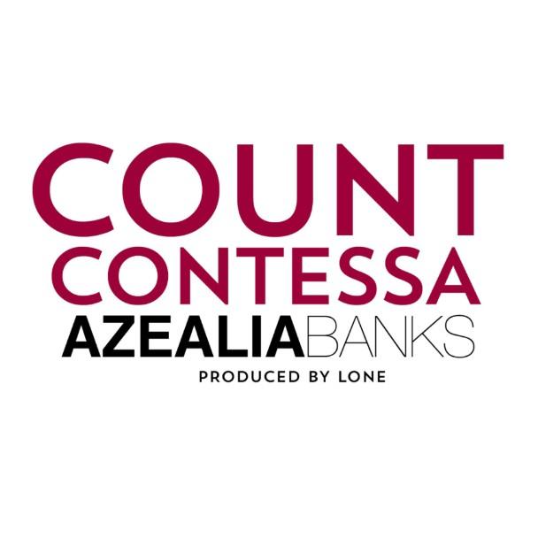 "Azealia Banks – ""Count Contessa"""
