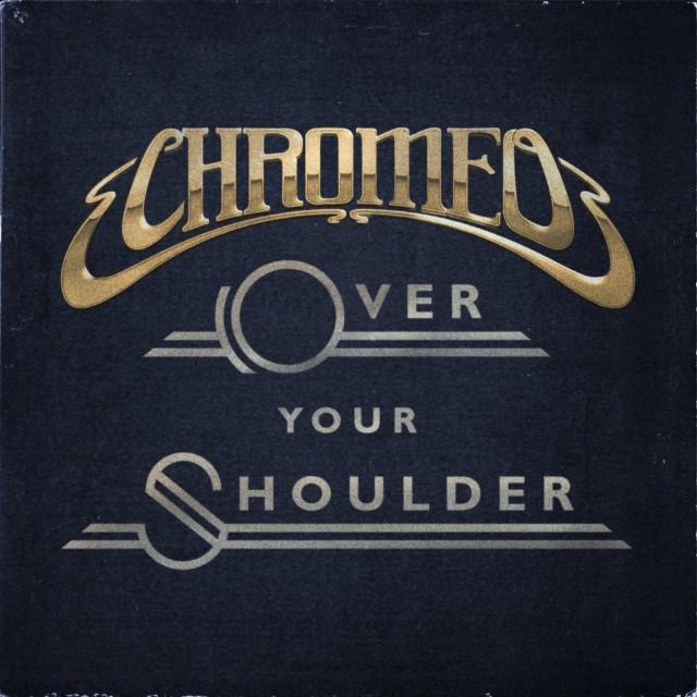 Chromeo -