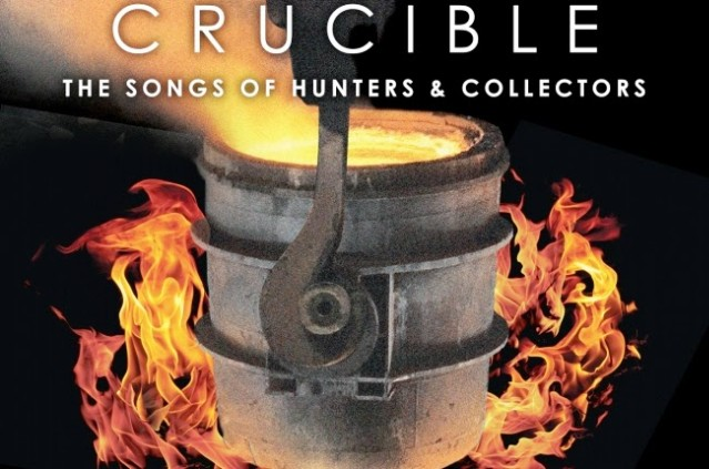 Hunters & Collectors - Crucible