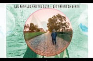 "Lee Ranaldo And The Dust – ""Ambulancer"""