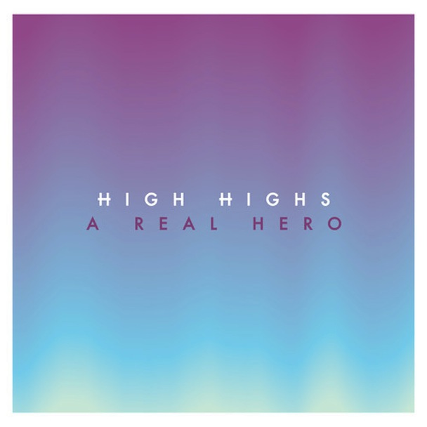 """High Highs – """"A Real Hero"""" (College Cover)"""