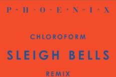 "Phoenix - ""Chloroform (Sleigh Bells Remix)"""