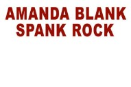 "Spank Rock & Amanda Blank – ""We Can Go All Nite Long"""