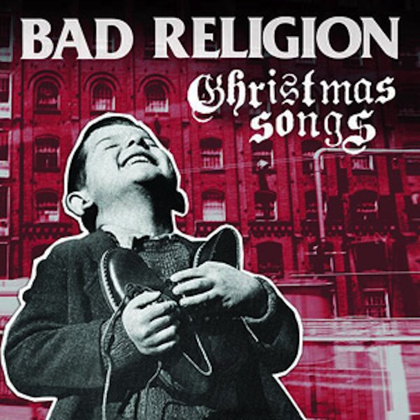 "Bad Religion – ""O Come, O Come Emmanuel"""