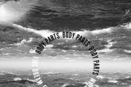 "Body Parts – ""Helpless Child"" (Stereogum Premiere)"