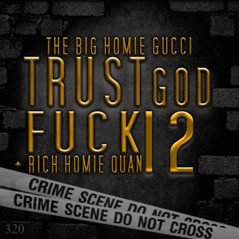 Stream Gucci Mane &#038; Rich Homie Quan <em>Trust God Fuck 12</em>