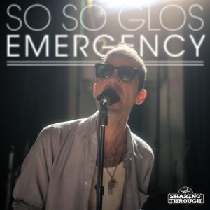 """The So So Glos - """"Emergency"""""""