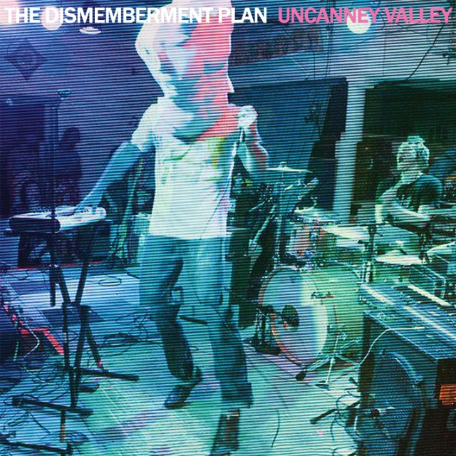 The Dismemberment Plan Uncanney Valley