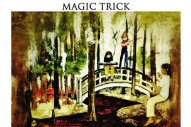 "Magic Trick – ""Come Inside"""