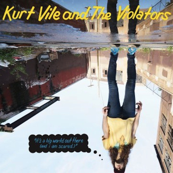 Kurt Vile - It's A Big World Out There And I Am Scared