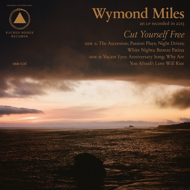 Stream Wymond Miles <em>Cut Yourself Free</em>