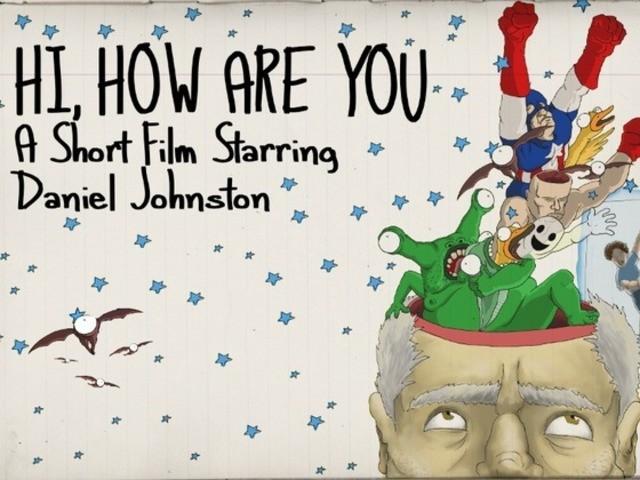 Daniel Johnston - Hi, How Are You