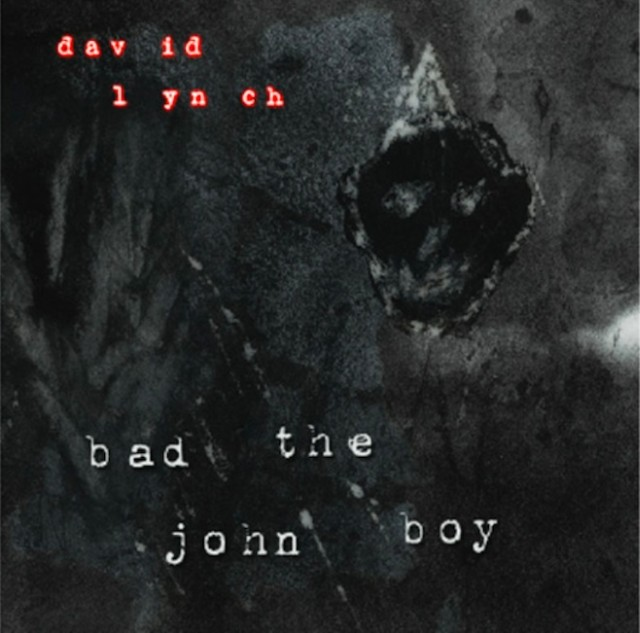 "David Lynch - ""Bad The John Boy"""