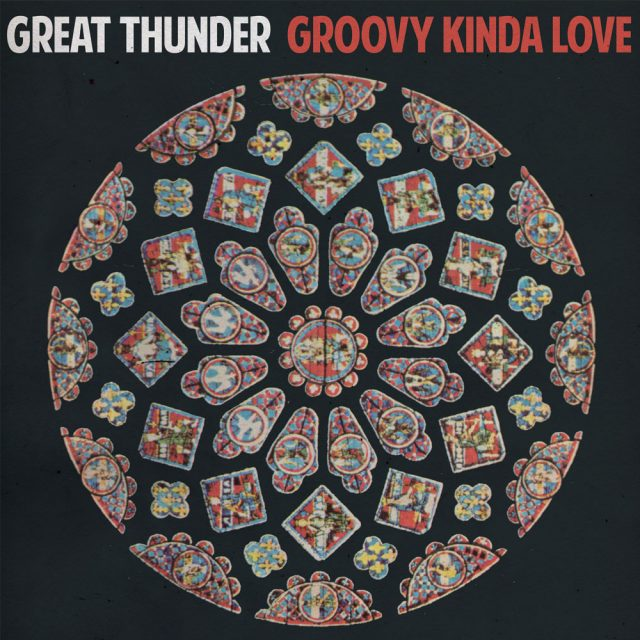 Great Thunder Groovy Kinda Love