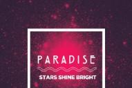 "Paradise – ""Stars Shine Bright (Woman's Hour Remix)"" (Stereogum Premiere)"