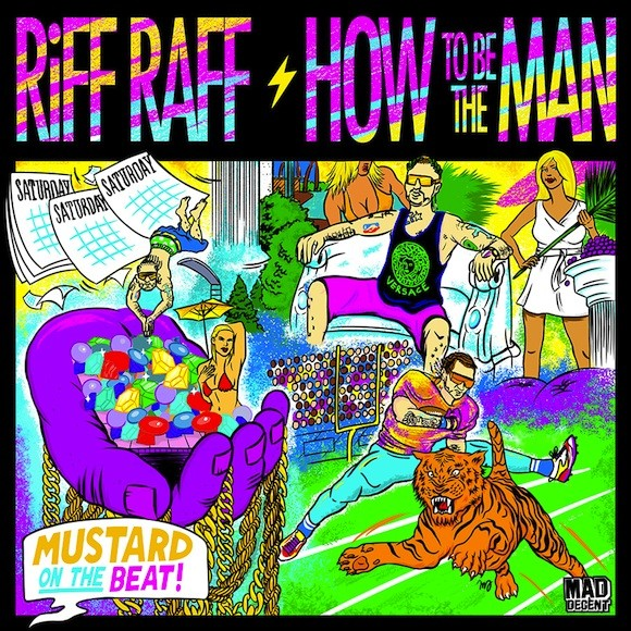 "Riff Raff - ""How To Be The Man"""