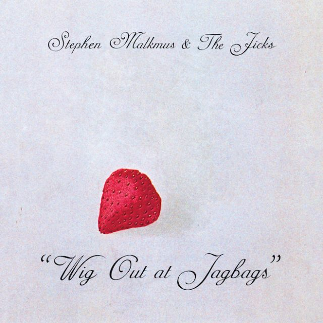 Stephen Malkmus And The Jicks - Wig Out At Jagbags